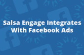 Facebook Ads Integration With Salsa Engage Empowers Nonprofits to Grow…