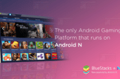 Android N Comes to PC; BlueStacks Releases a First Android Gaming…