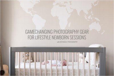 Gamechanging Photography Gear For Lifestyle Newborn ...