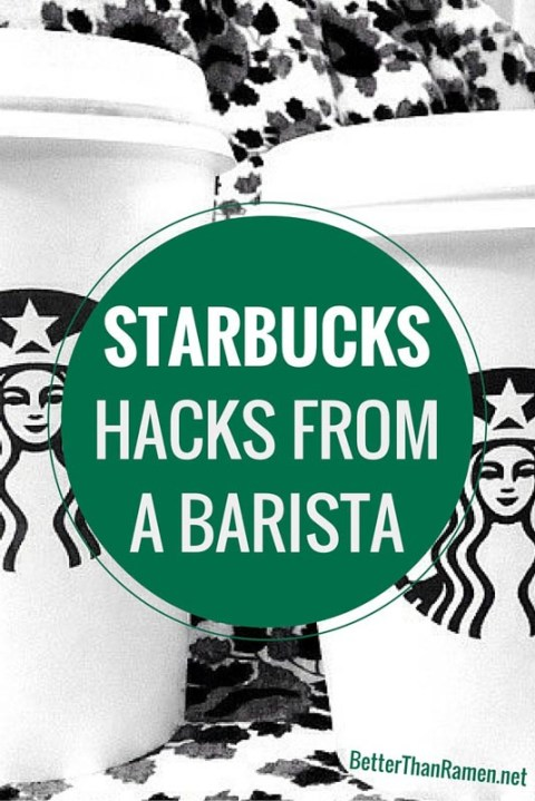 better than ramen best of 2015 Starbucks Hacks From A Barista via BetterThanRamen.net