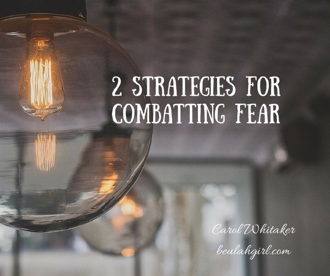 2 Strategies for Combatting Fear