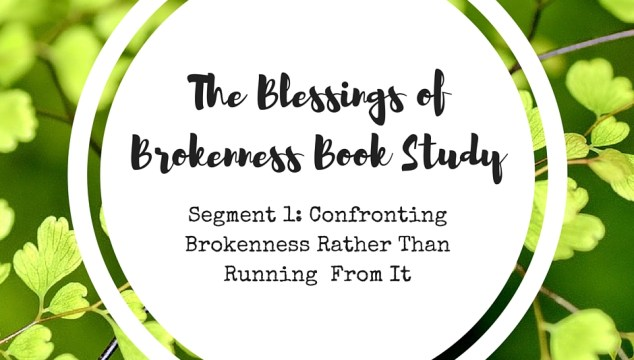 THE BLESSINGS OF BROKENNESS (1)
