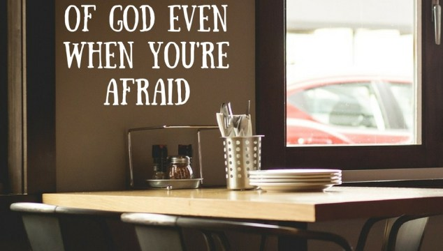 when-doing-the-will-of-god-makes-you-afraid