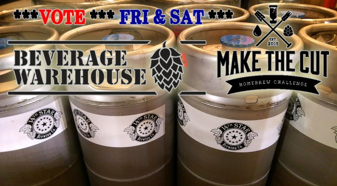 Make The Cut Homebrew Contest | Public Vote Starting Fri 04/29 | FREE TASTING at Beverage Warehouse Growler Bar Fri & Sat