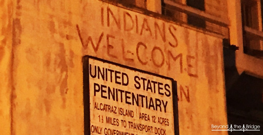 Alcatraz Indians Welcome