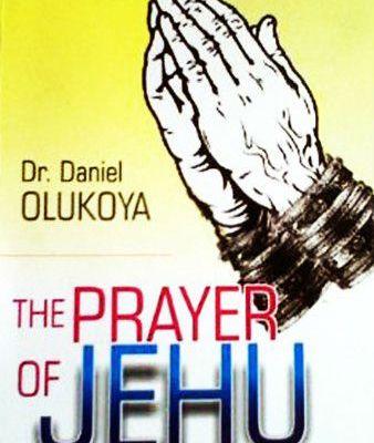 The Prayer of Jehu - Dr. Olukoya