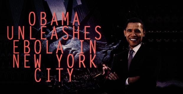 Obama Unleashed Ebola Virus in New York City