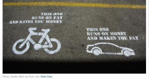 A bike runs on fat and saves you money. A car runs on money and makes you fat.