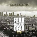 Fear The Walking Dead Thoughts So Far