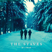 The Staves - If I Was - sm