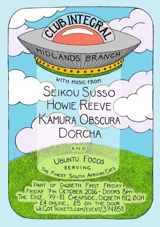 Club Integral – Seikou Susso, Howie Reeve, Kamura Obsura, Dorcha @ The Edge 07.10.16