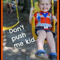 Don't push me kid...