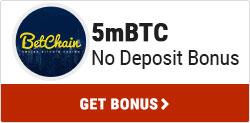 BetChain 5mbtc no deposit bonus