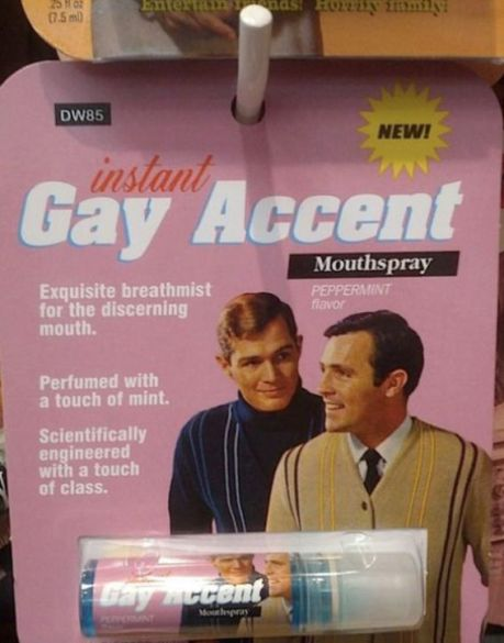 Instant gay accent