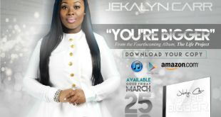 "Jekalyn Carr Adds To ""You're Greater"" Single Buzz With Release Of Lyric Video"