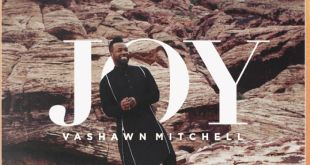 "#LISTEN to ""Joy"" by VaShawn Mitchell From Forthcoming 7th Album, ""Secret Place"" 