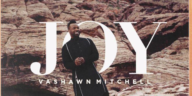 VaShawn Mitchell - Joy