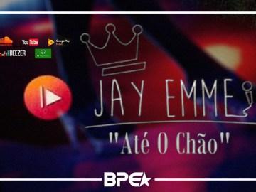 Jay Emme - Até o Chão