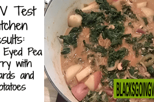 Test Kitchen – Black Eyed Pea Curry With Collards and Potatoes