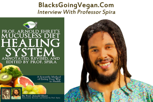 Professor Spira – Mucusless Diet and Veganism