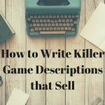 How to Write Killer Game Descriptions that Sell