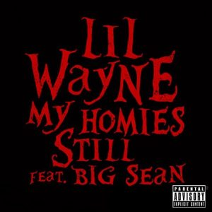 lil wayne my homies still