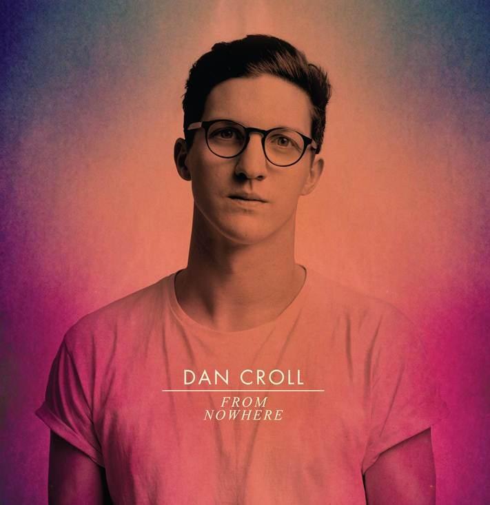Dan Croll From Nowhere copy
