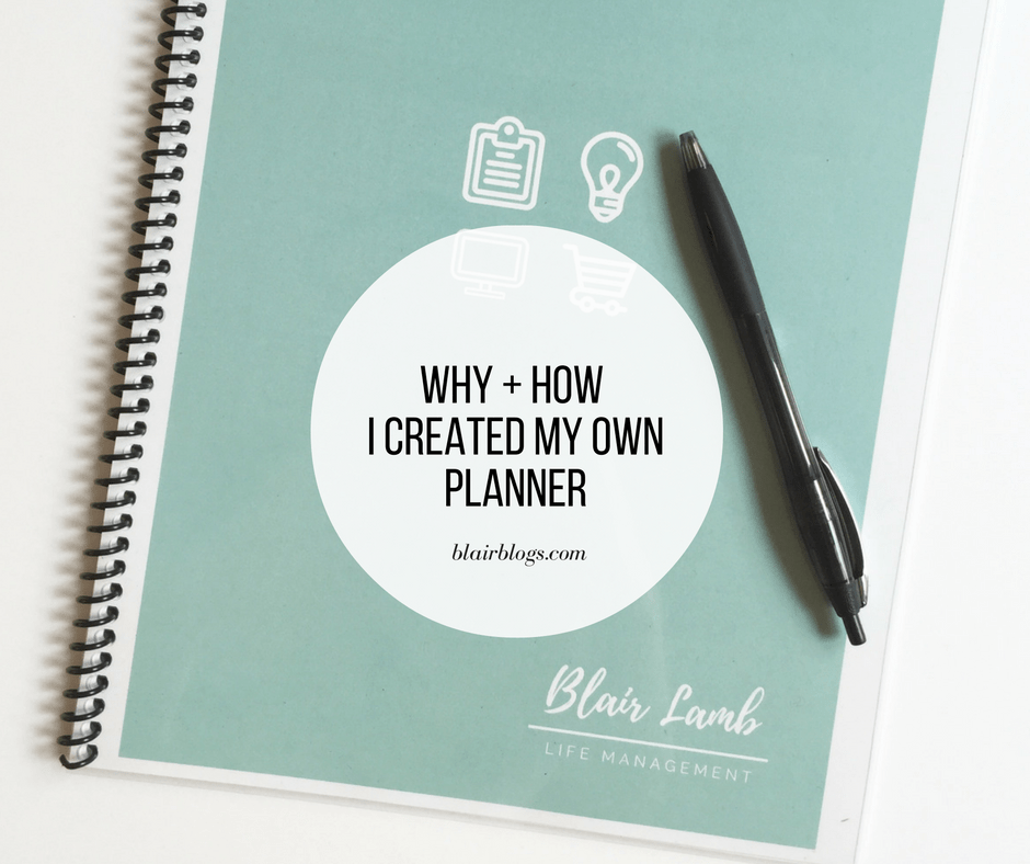 Why + How I Created My Own Planner