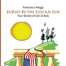 Burnt by the Tuscan Sun by Francesca Maggi