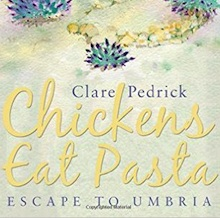Chickens Eat Pasta by Clare Pedrick