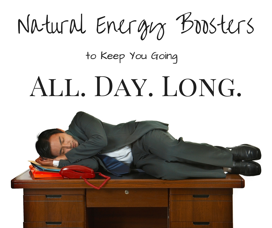 Natural Energy Boosters to Keep You Going All Day Long