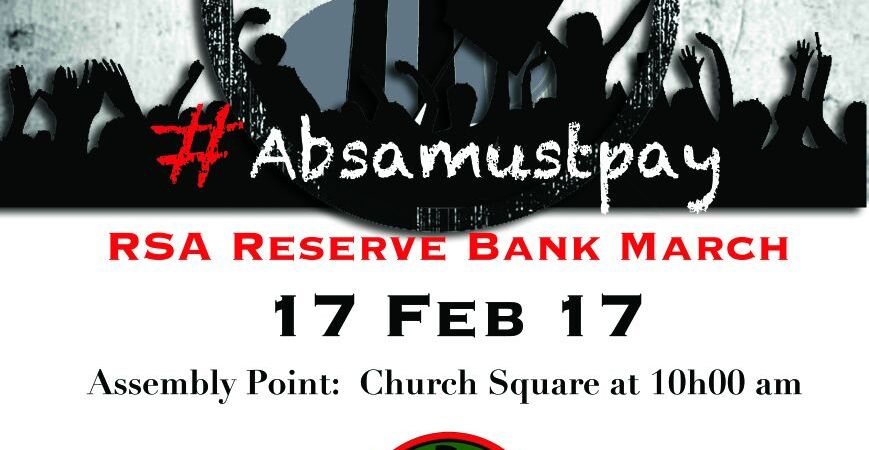 MARCH TO SOUTH AFRICAN RESERVE BANK ON 17 FEBRUARY 2017: BLF INVITATION