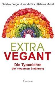 Extravegant - Die Typenlehre der modernen Ernährung
