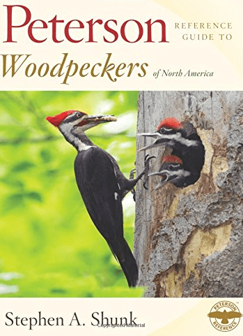 Shunk, Peterson Reference Guide to Woodpeckers