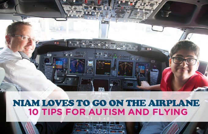 NIAM LOVES TO GO ON THE AIRPLANE: 10 TIPS FOR AUTISM AND FLYING