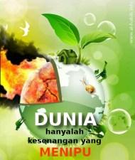 Kata Mutiara Islam: Dunia hanyalah kesenangan yang menipu - Al Hadid: 20