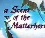 A Scent Of The Matterhorn (1961)