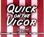 Quick On The Vigor (1950) -  Popeye the Sailor