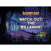 Watch Out! The Willawaw!