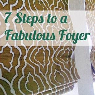 7 Steps to a Fabulous Foyer