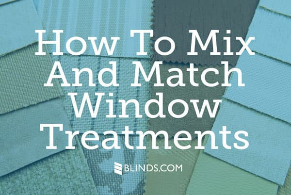 How-To-Mix-and-Match-Window-Treatments