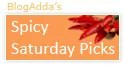 Blog Adda - Spciy Saturday