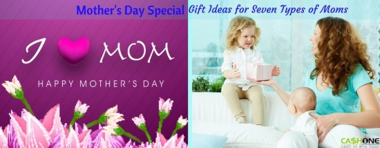 Mother's Day Special Gift Ideas for 7 Types of Moms