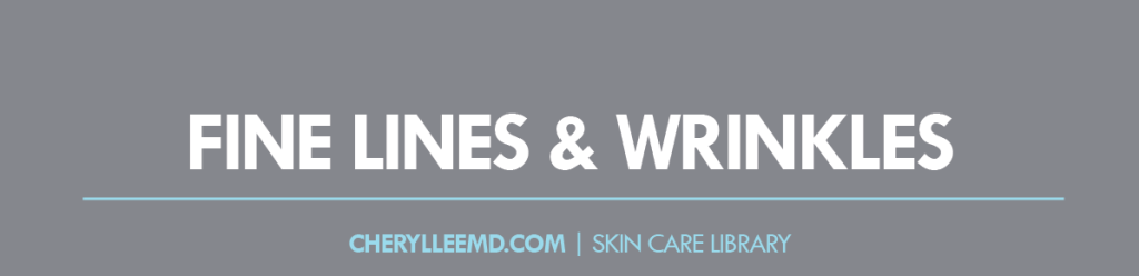 CLMD-Blog-SkinCareLibrary-FineLines&Wrinkles