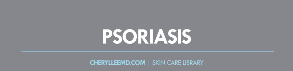 CLMD-Blog-SkinCareLibrary-Psoriasis
