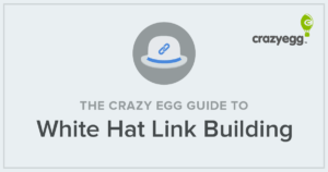 the crazy egg guide to white hat link building