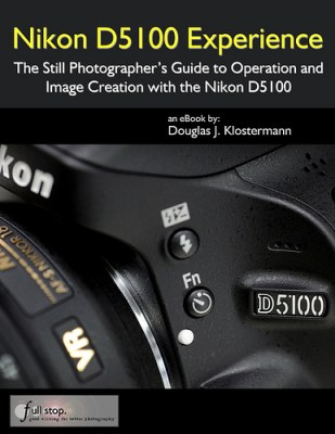 Nikon D5100 book guide manual tutorial how to for dummies instruction Nikon D5100 Experience ebook