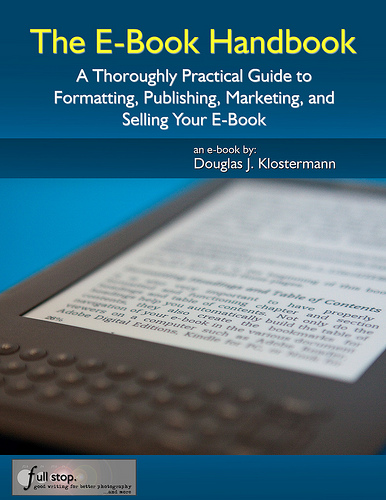 The E-Book Handbook e book ebook how to create format publish market sell Amazon Kindle Nook iPad for dummies