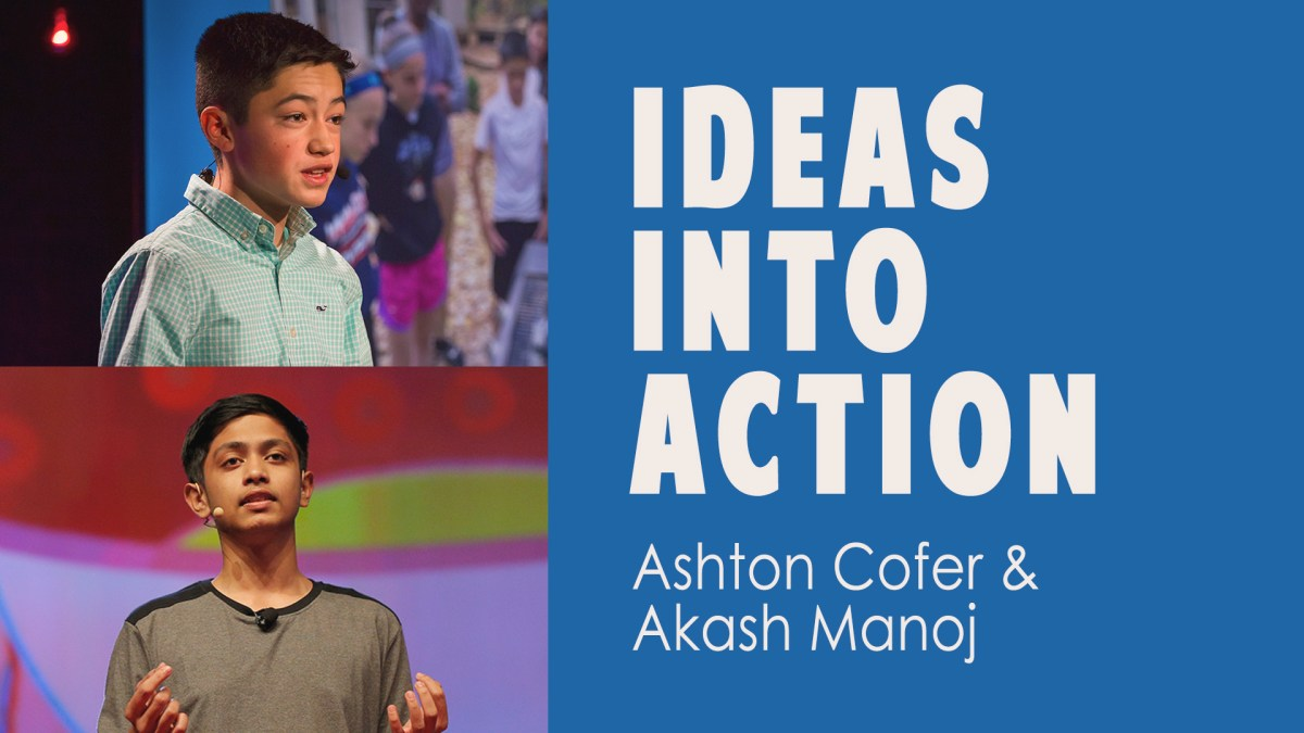 Ideas into Action: 2 student inventors share how you can solve real-world problems at any age