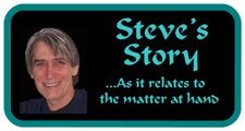 Steve's Story As It Relates